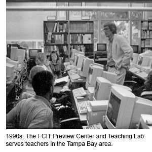 1990s: The FCIT Preview Center and Teaching Lab serves teachers in the Tampa Bay area.